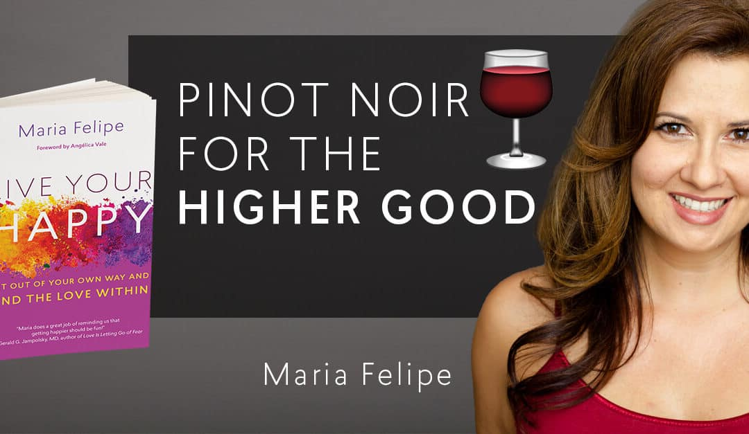 Pinot Noir for the Higher Good – 7min Read