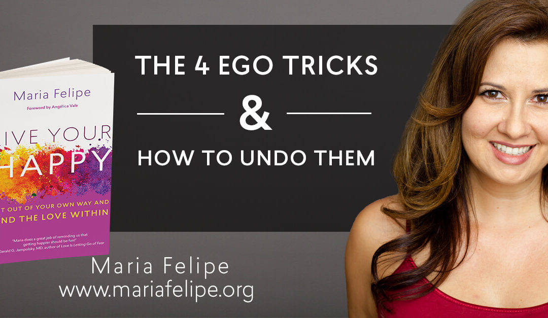 The 4 Ego Tricks & How to Undo them – ACIM